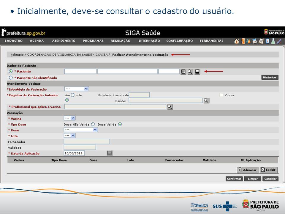 Inicialmente, deve-se consultar o cadastro do usuário.