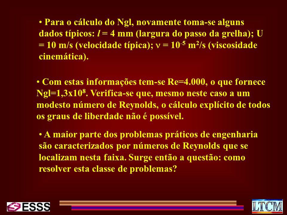 Utilizando-se das três propriedades já comentadas, tem-se que: Observa-se que a consequência imediata do processo de decomposição de escalas e da transformação das equações originais em equações médias, é o aparecimento de um tensor adicional, conhecido como tensor de Reynolds.