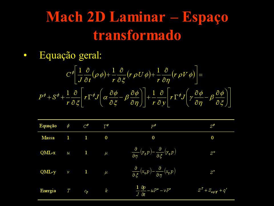 Mach 2D Laminar – Espaço transformado Equação geral:
