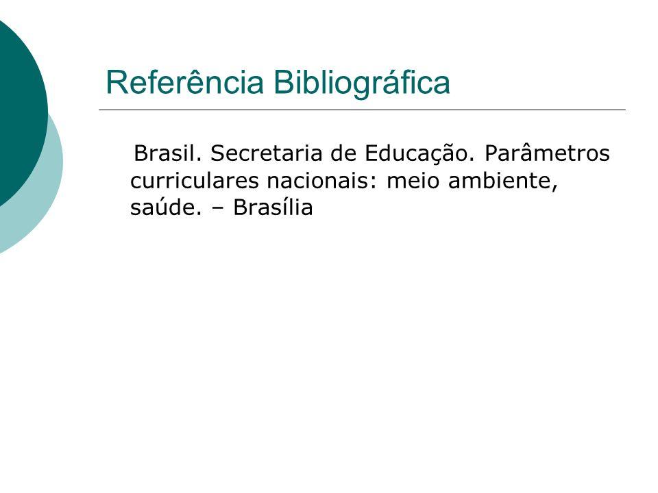 Referência Bibliográfica Brasil.Secretaria de Educação.