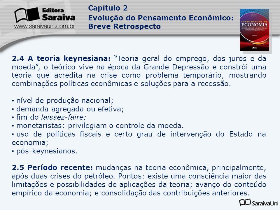 Capítulo 2 Evolução do Pensamento Econômico: Breve Retrospecto 2.4 A teoria keynesiana: Teoria geral do emprego, dos juros e da moeda, o teórico vive
