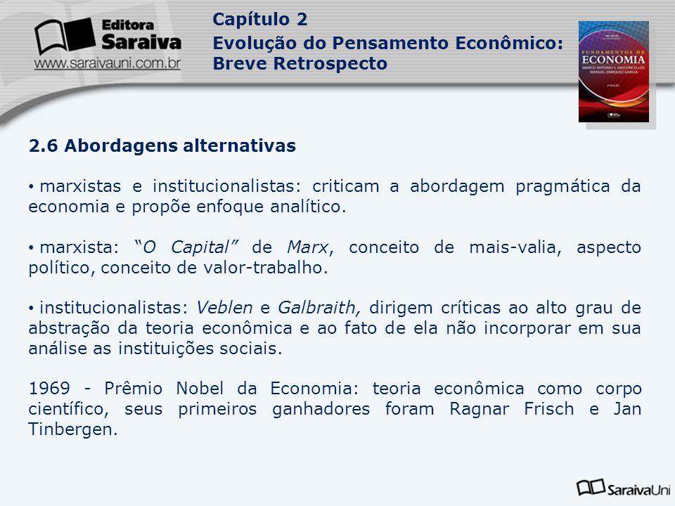Capítulo 2 Evolução do Pensamento Econômico: Breve Retrospecto 2.6 Abordagens alternativas marxistas e institucionalistas: criticam a abordagem pragmá