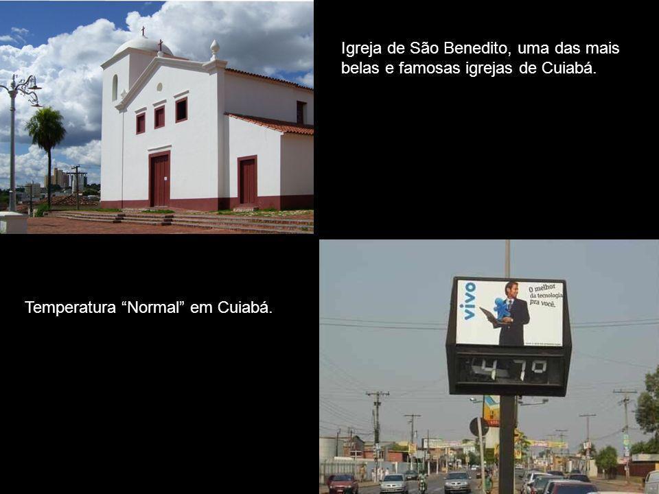 Reja Igreja de São Benedito, uma das mais belas e famosas igrejas de Cuiabá. Temperatura Normal em Cuiabá.