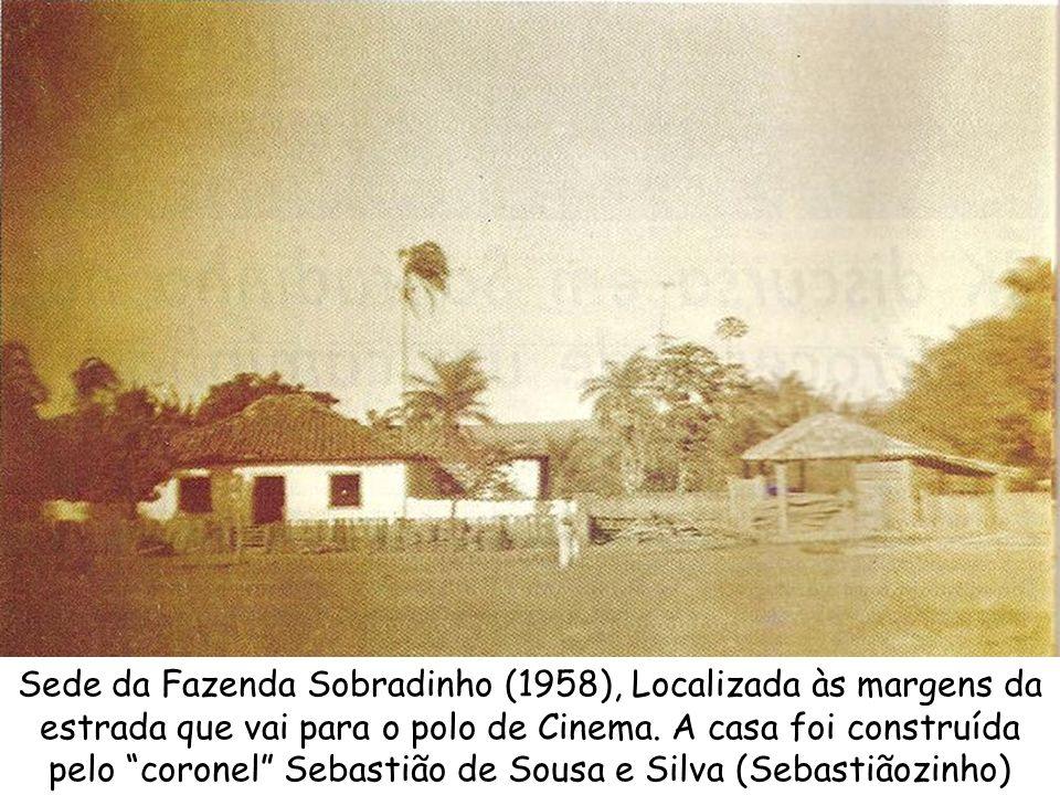Sede da Fazenda Sobradinho (1958), Localizada às margens da estrada que vai para o polo de Cinema. A casa foi construída pelo coronel Sebastião de Sou