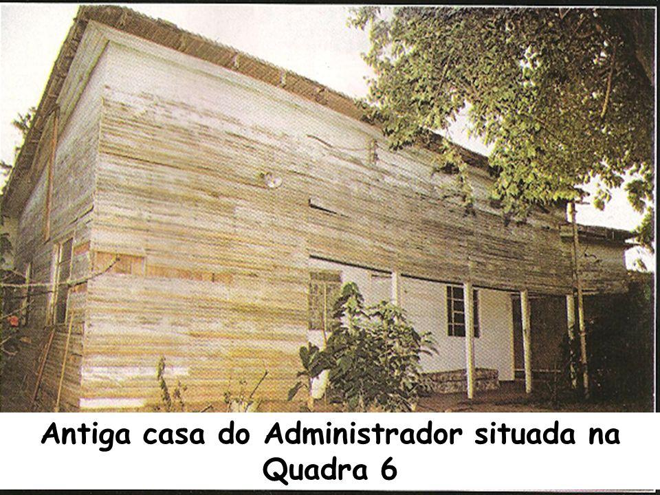 Antiga casa do Administrador situada na Quadra 6