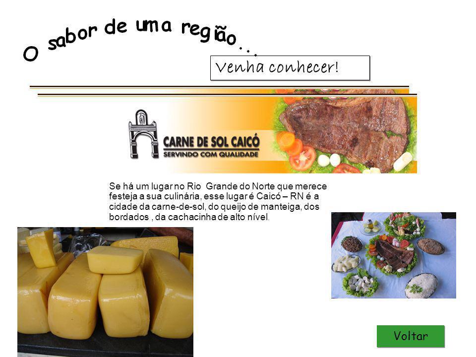 Venha conhecer! Voltar Se há um lugar no Rio Grande do Norte que merece festeja a sua culinária, esse lugar é Caicó – RN é a cidade da carne-de-sol, d