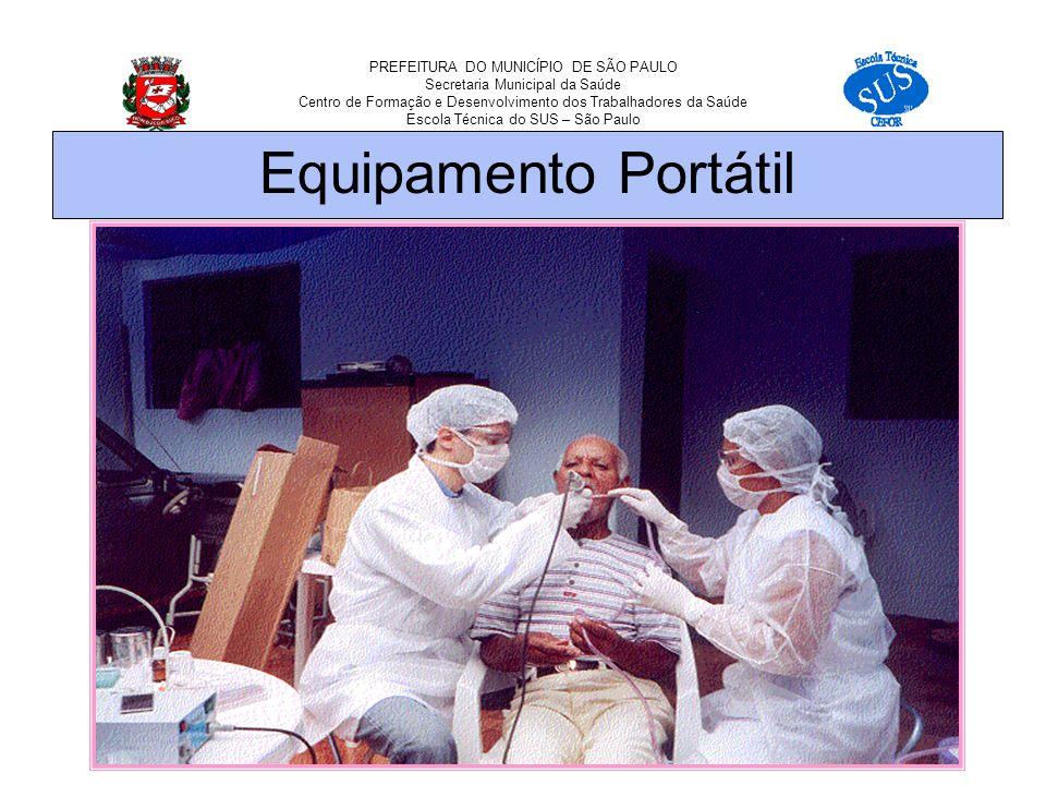 PREFEITURA DO MUNICÍPIO DE SÃO PAULO Secretaria Municipal da Saúde Centro de Formação e Desenvolvimento dos Trabalhadores da Saúde Escola Técnica do SUS – São Paulo Equipamento Portátil
