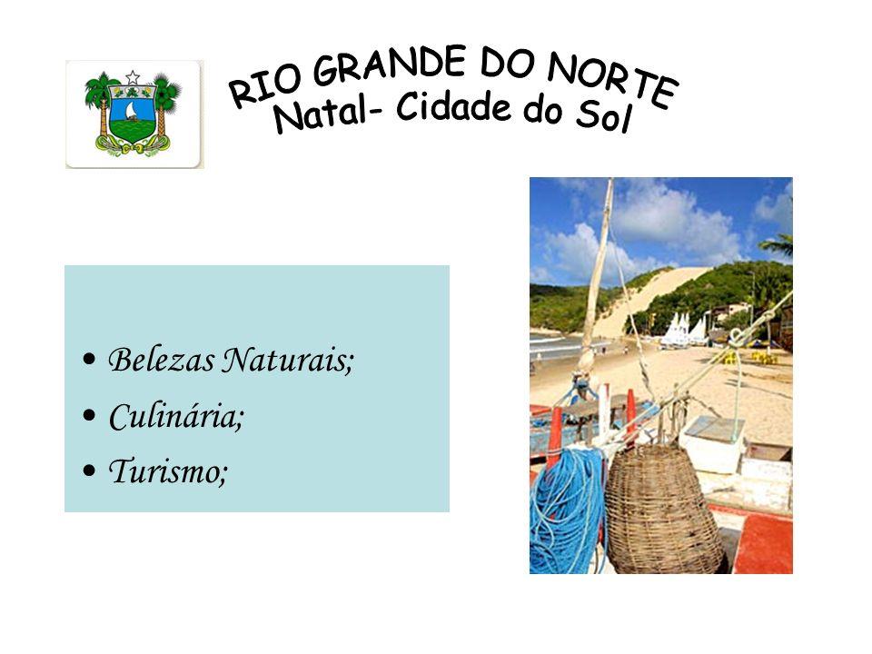 Belezas Naturais; Culinária; Turismo;