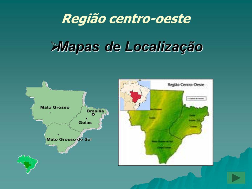 Mapas de Localização Mapas de Localização Região centro-oeste