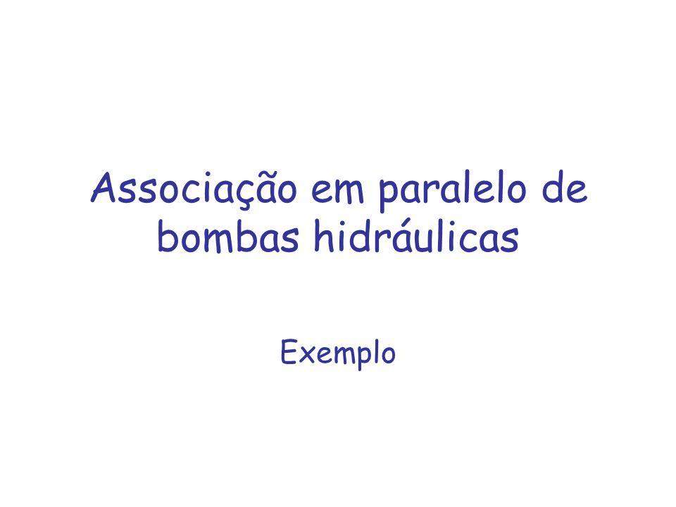 Associação em paralelo de bombas hidráulicas Exemplo