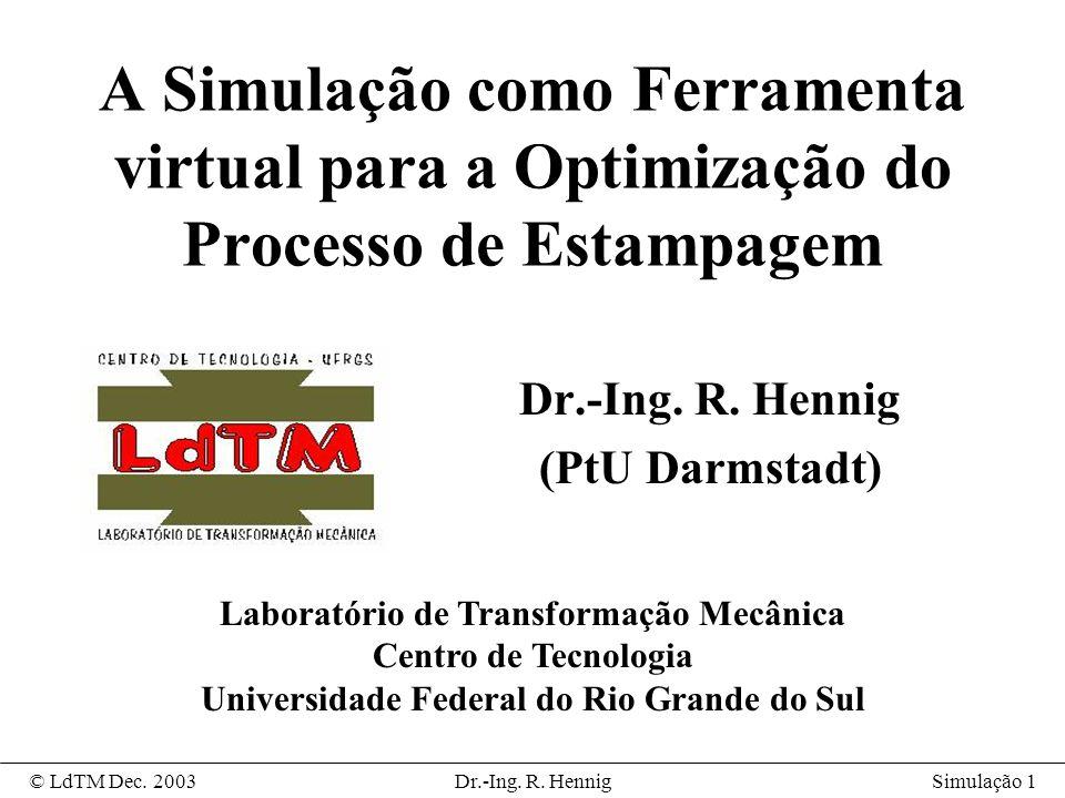 Simulação 1© LdTM Dec.2003Dr.-Ing. R.