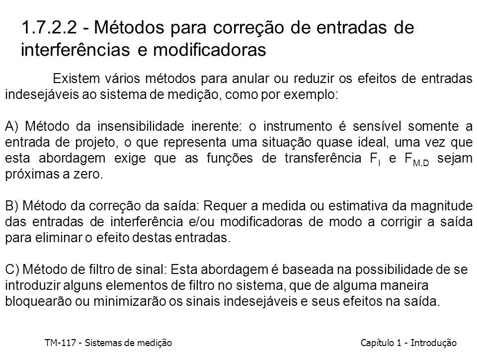 TM-117 - Sistemas de mediçãoCapítulo 1 - Introdução 1.7.2.2 - Métodos para correção de entradas de interferências e modificadoras Existem vários métod