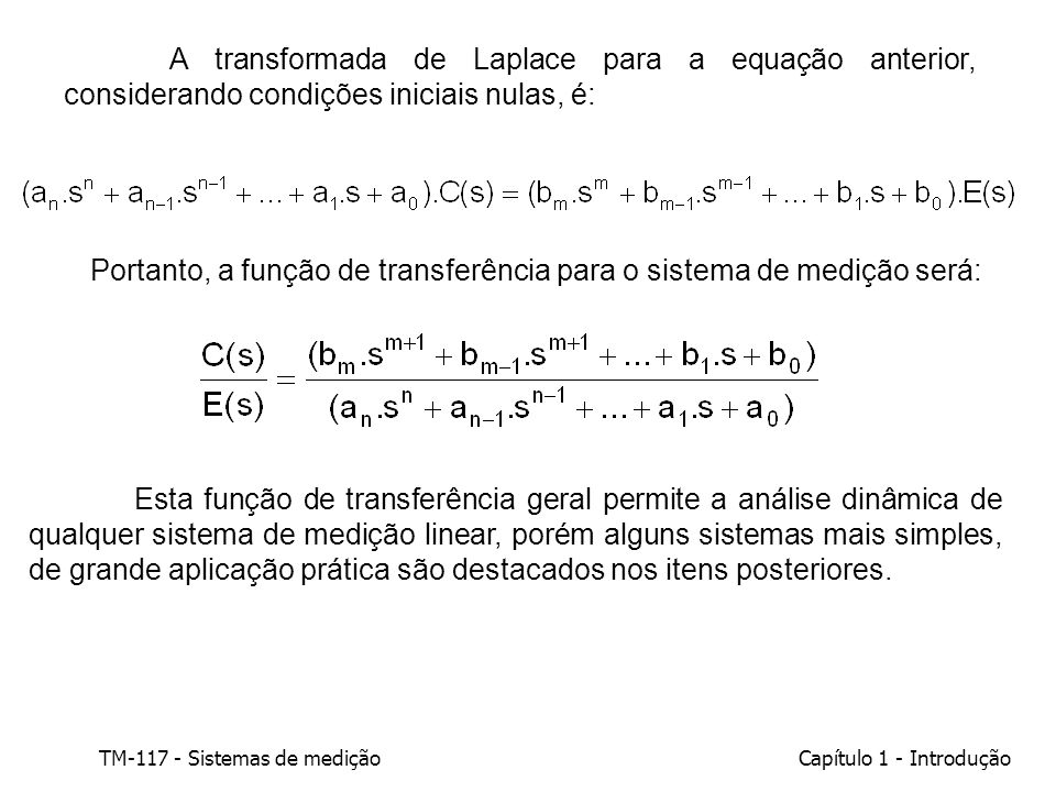TM-117 - Sistemas de mediçãoCapítulo 1 - Introdução A transformada de Laplace para a equação anterior, considerando condições iniciais nulas, é: Porta