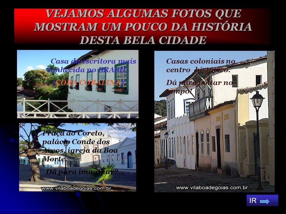 CARTOGRAFIA DE UM GRUPO ESPECIAL GOIÁS: Patrimônio Histórico do Brasil! Linda de se viver! Sintam-se convidados por meio desta cartografia para conhec