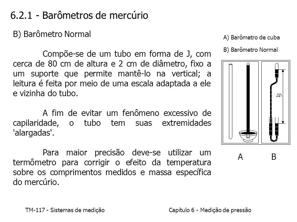 Capítulo 6 - Medição de pressão TM-117 - Sistemas de medição O instrumento a ser calibrado é ligado a uma câmara cheia de fluído cuja pressão pode ser ajustada por meio de algum tipo de bomba ou válvula de sangria.
