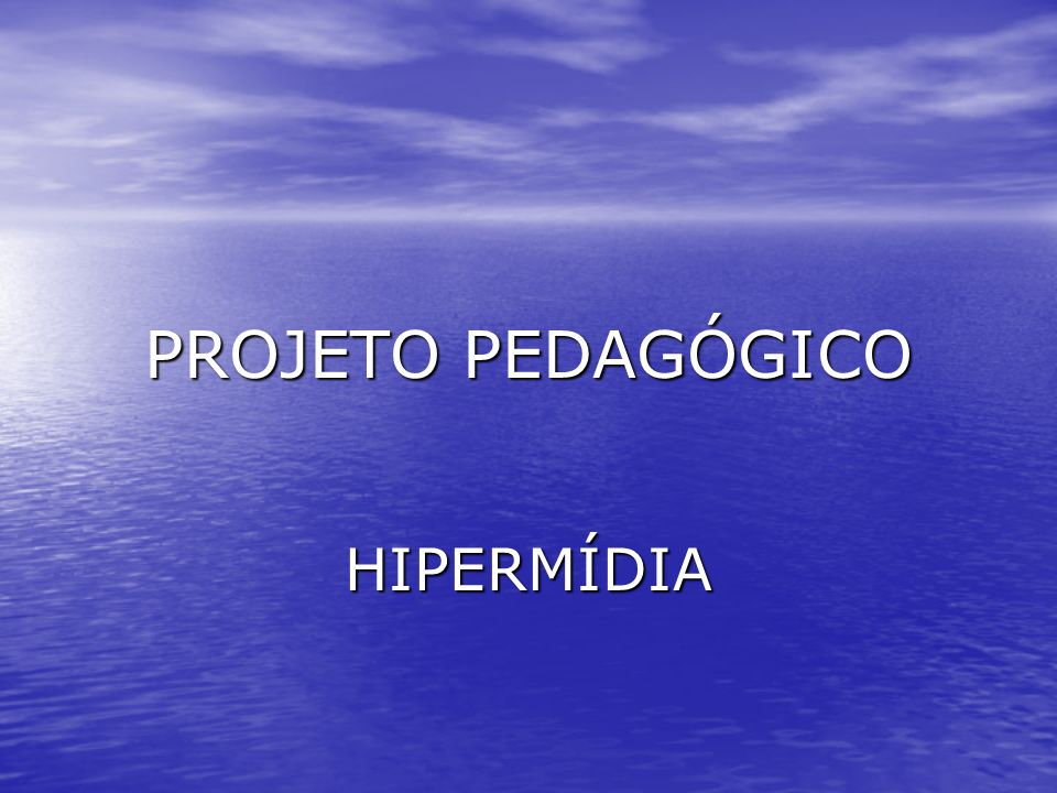 PROJETO PEDAGÓGICO HIPERMÍDIA