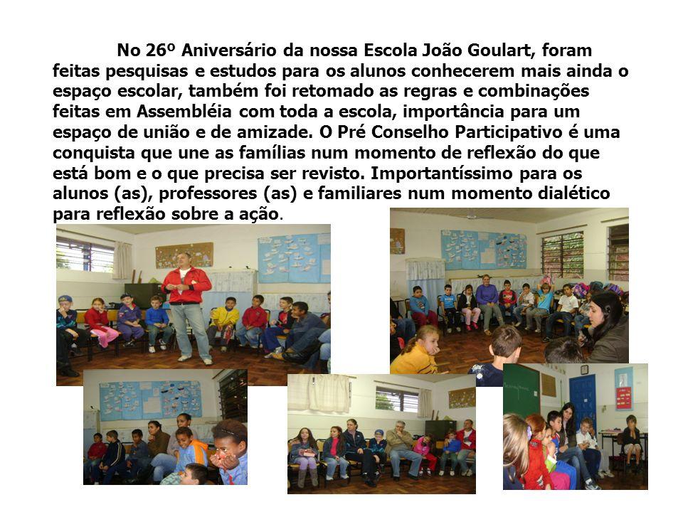 No 26º Aniversário da nossa Escola João Goulart, foram feitas pesquisas e estudos para os alunos conhecerem mais ainda o espaço escolar, também foi re