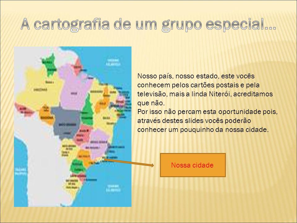 Nosso país, nosso estado, este vocês conhecem pelos cartões postais e pela televisão, mais a linda Niterói, acreditamos que não.