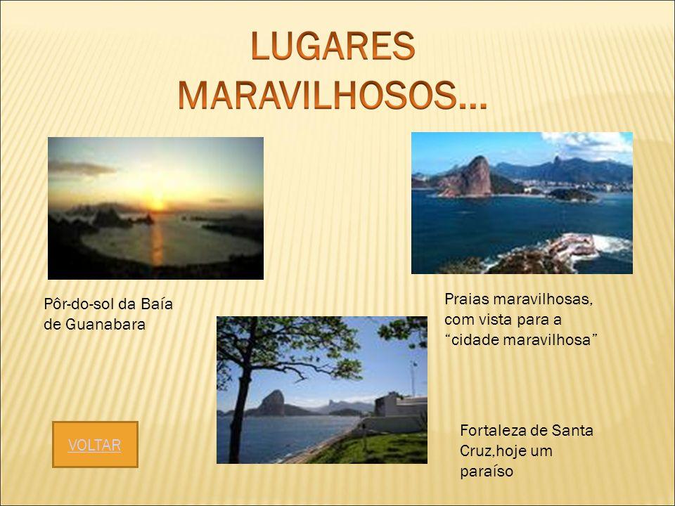 Pôr-do-sol da Baía de Guanabara Praias maravilhosas, com vista para a cidade maravilhosa Fortaleza de Santa Cruz,hoje um paraíso VOLTAR