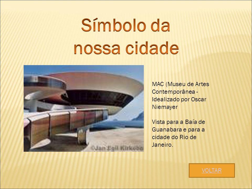 MAC (Museu de Artes Contemporânea - Idealizado por Oscar Niemayer Vista para a Baía de Guanabara e para a cidade do Rio de Janeiro. VOLTAR