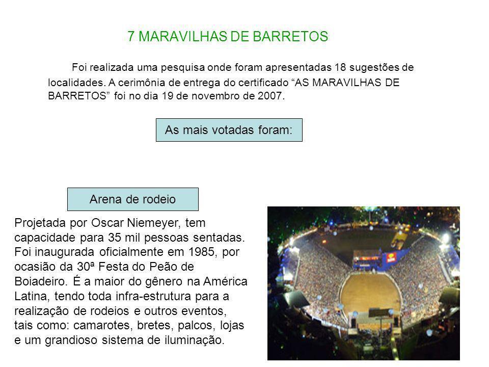 7 MARAVILHAS DE BARRETOS Foi realizada uma pesquisa onde foram apresentadas 18 sugestões de localidades. A cerimônia de entrega do certificado AS MARA