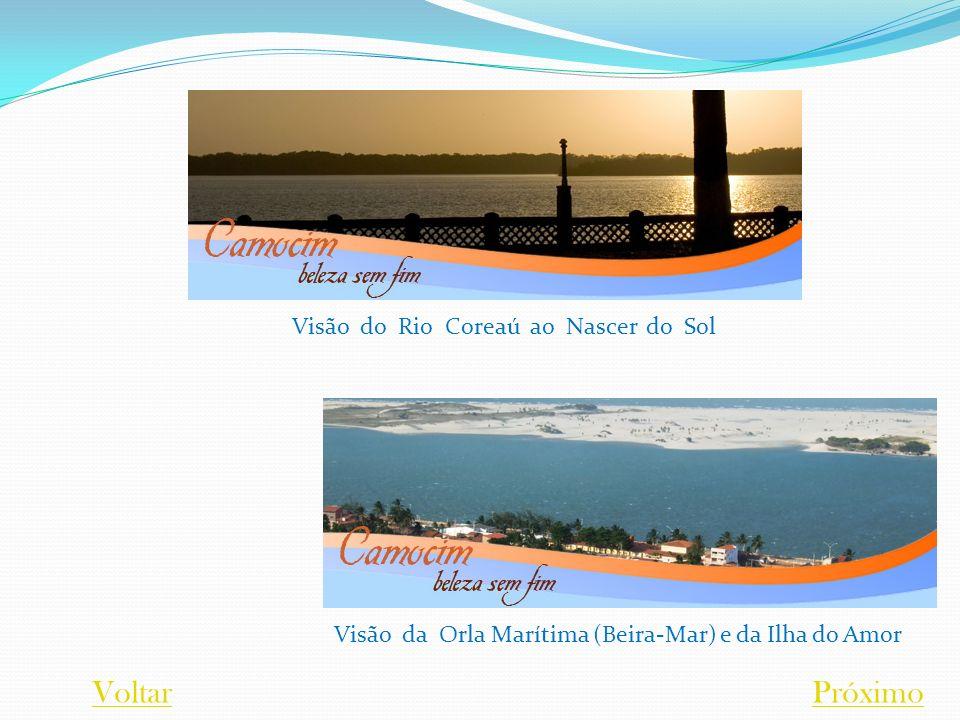 Visão do Rio Coreaú ao Nascer do Sol Visão da Orla Marítima (Beira-Mar) e da Ilha do Amor VoltarPróximo