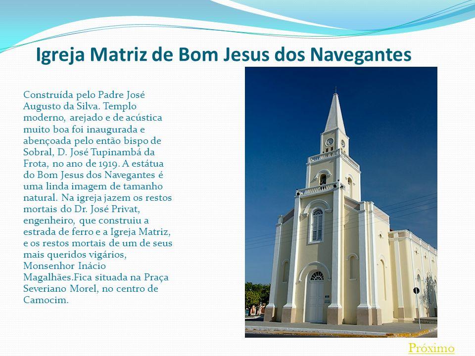 Igreja Matriz de Bom Jesus dos Navegantes Construída pelo Padre José Augusto da Silva. Templo moderno, arejado e de acústica muito boa foi inaugurada