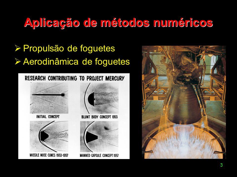 3 Aplicação de métodos numéricos Propulsão de foguetes Aerodinâmica de foguetes