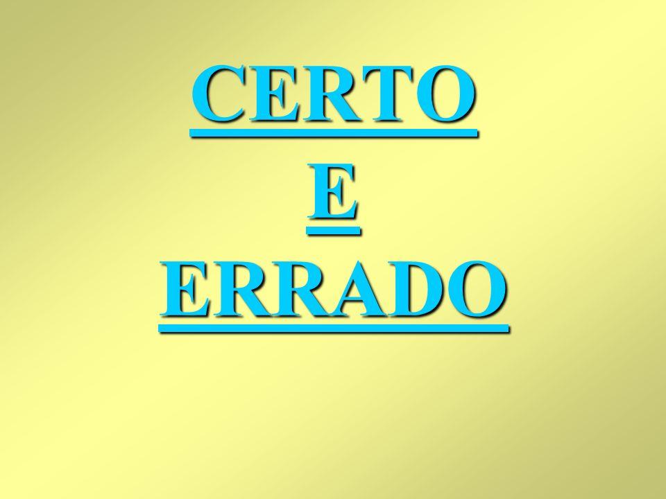 CERTO E ERRADO CERTO E ERRADO