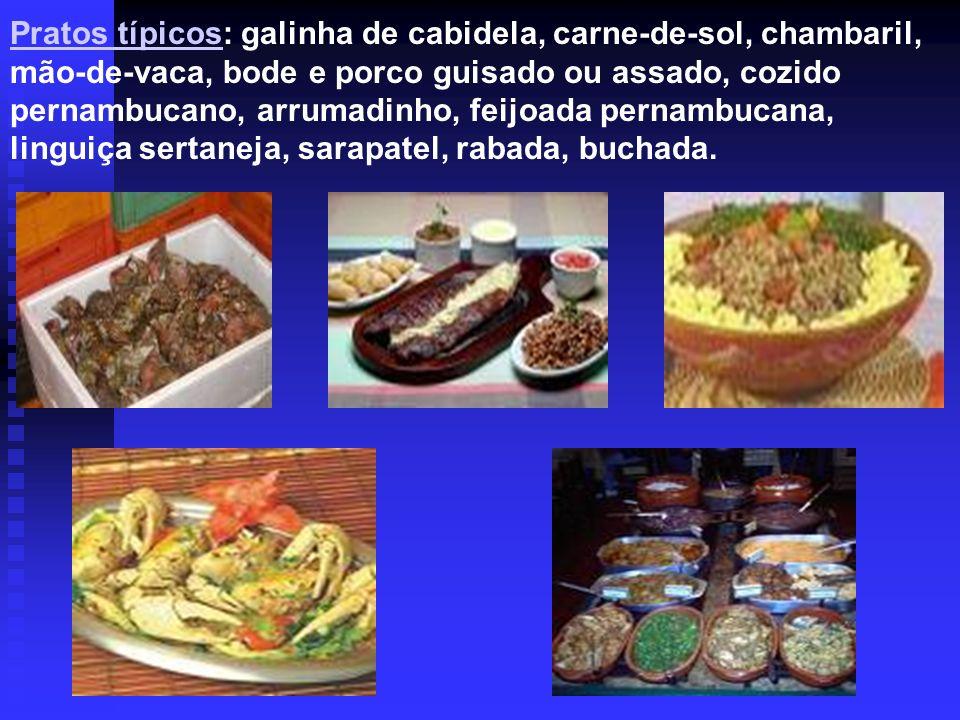 Pratos típicosPratos típicos: galinha de cabidela, carne-de-sol, chambaril, mão-de-vaca, bode e porco guisado ou assado, cozido pernambucano, arrumadi