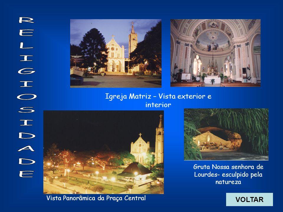 Igreja Matriz – Vista exterior e interior Gruta Nossa senhora de Lourdes- esculpido pela natureza Vista Panorâmica da Praça Central VOLTAR