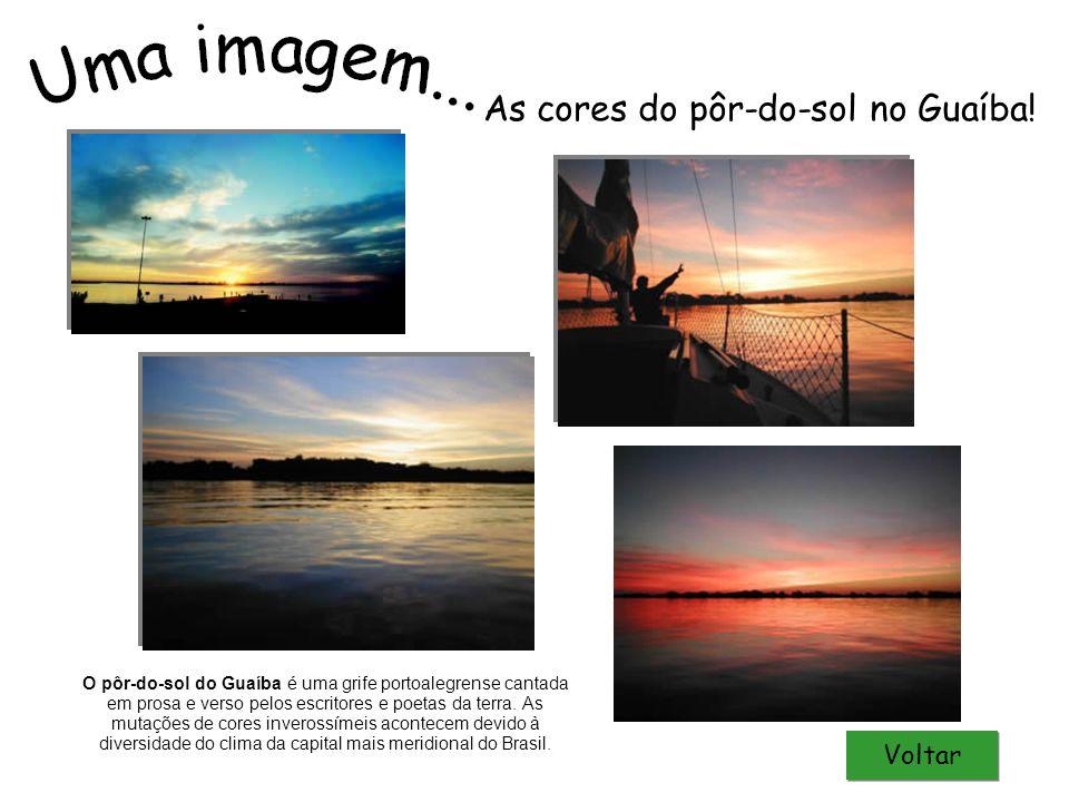 O pôr-do-sol do Guaíba é uma grife portoalegrense cantada em prosa e verso pelos escritores e poetas da terra. As mutações de cores inverossímeis acon