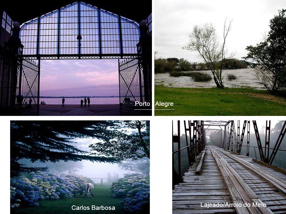 Porto Alegre Lajeado/Arroio do Meio Carlos Barbosa