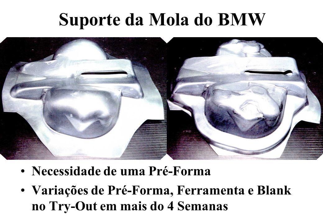 Suporte da Mola do BMW Necessidade de uma Pré-Forma Variações de Pré-Forma, Ferramenta e Blank no Try-Out em mais do 4 Semanas
