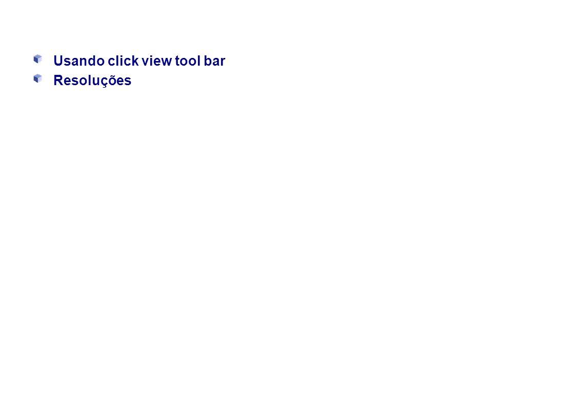 Usando click view tool bar Resoluções