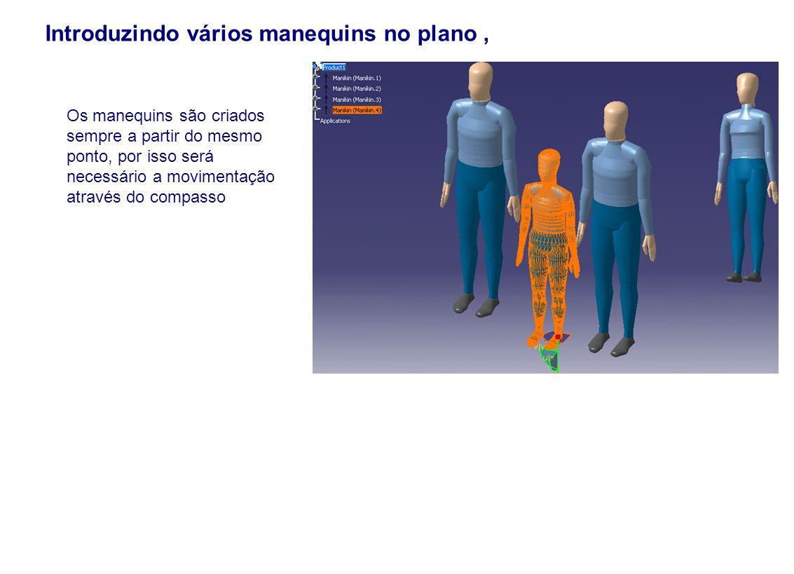 Introduzindo vários manequins no plano, Os manequins são criados sempre a partir do mesmo ponto, por isso será necessário a movimentação através do co