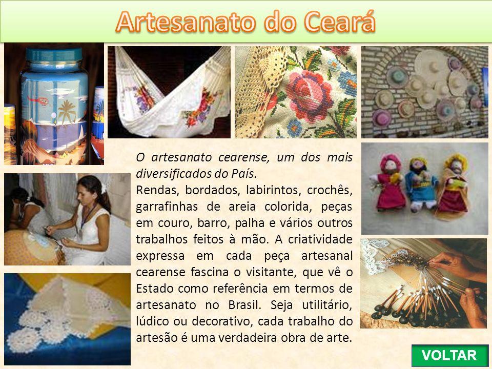 O artesanato cearense, um dos mais diversificados do País. Rendas, bordados, labirintos, crochês, garrafinhas de areia colorida, peças em couro, barro