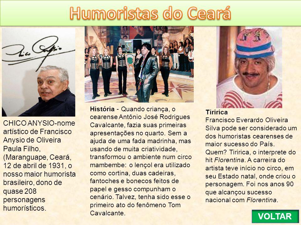 CHICO ANYSIO-nome artístico de Francisco Anysio de Oliveira Paula Filho, (Maranguape, Ceará, 12 de abril de 1931, o nosso maior humorista brasileiro,