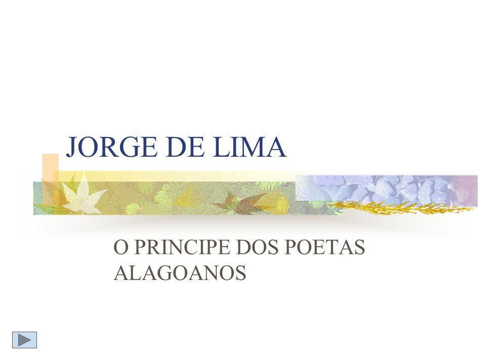 JORGE DE LIMA O PRINCIPE DOS POETAS ALAGOANOS