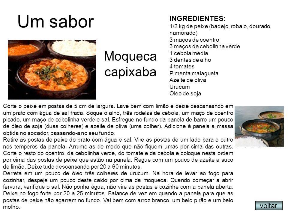Um sabor voltar INGREDIENTES: 1/2 kg de peixe (badejo, robalo, dourado, namorado) 3 maços de coentro 3 maços de cebolinha verde 1 cebola média 3 dente