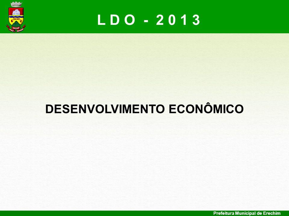 Prefeitura Municipal de Erechim DESENVOLVIMENTO ECONÔMICO L D O - 2 0 1 3