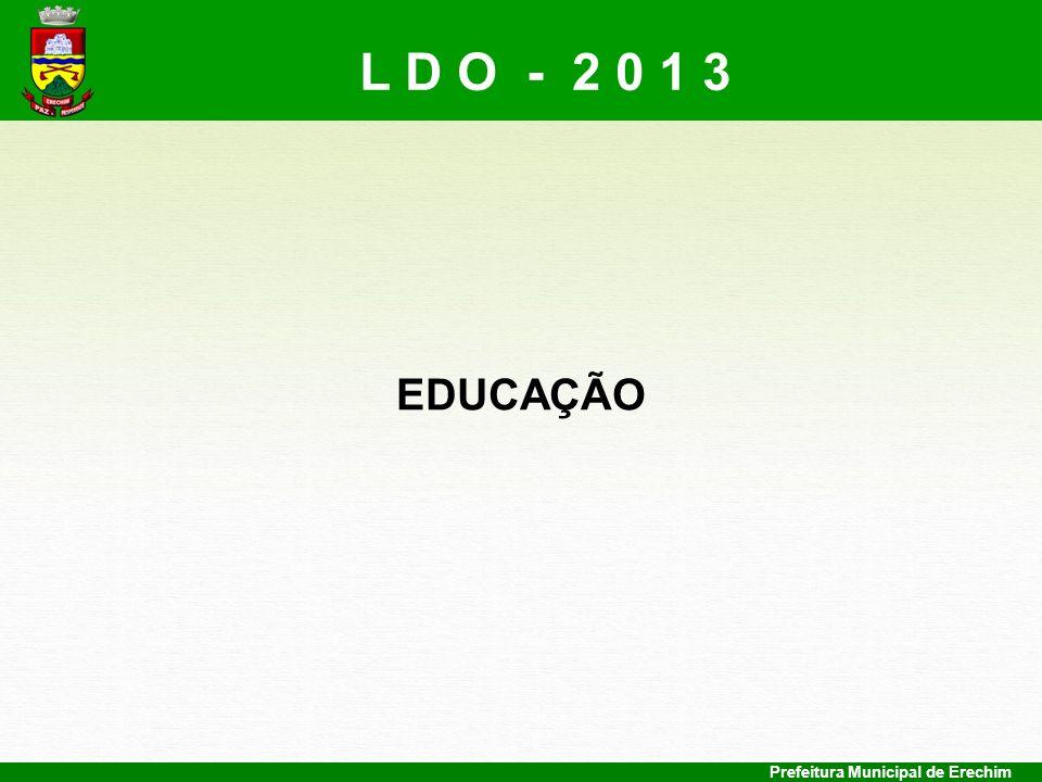 Prefeitura Municipal de Erechim EDUCAÇÃO L D O - 2 0 1 3