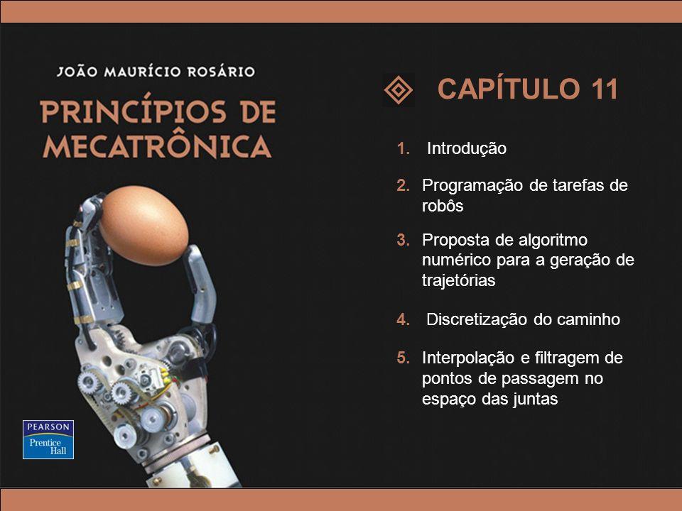 © 2005 by Pearson Education Princípios de Mecatrônica – João Maurício Rosário – © 2005 Pearson Education, Inc. 1. Introdução 2.Programação de tarefas