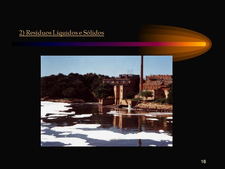 16 2) Resíduos Líquidos e Sólidos