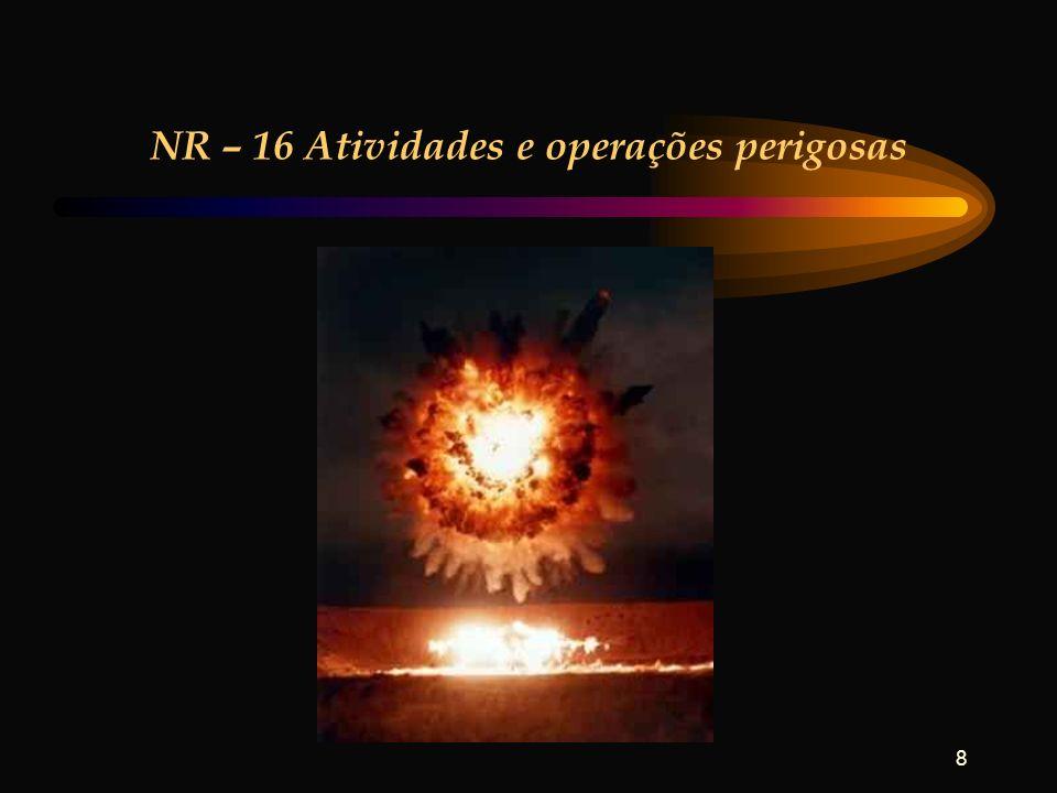 8 NR – 16 Atividades e operações perigosas