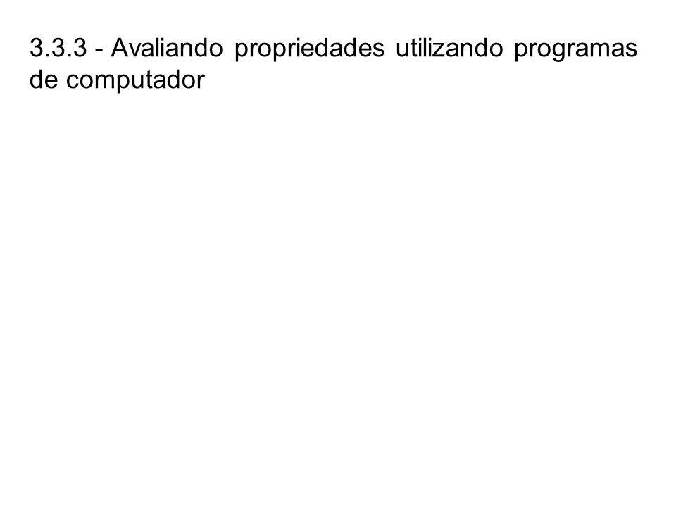 3.3.3 - Avaliando propriedades utilizando programas de computador