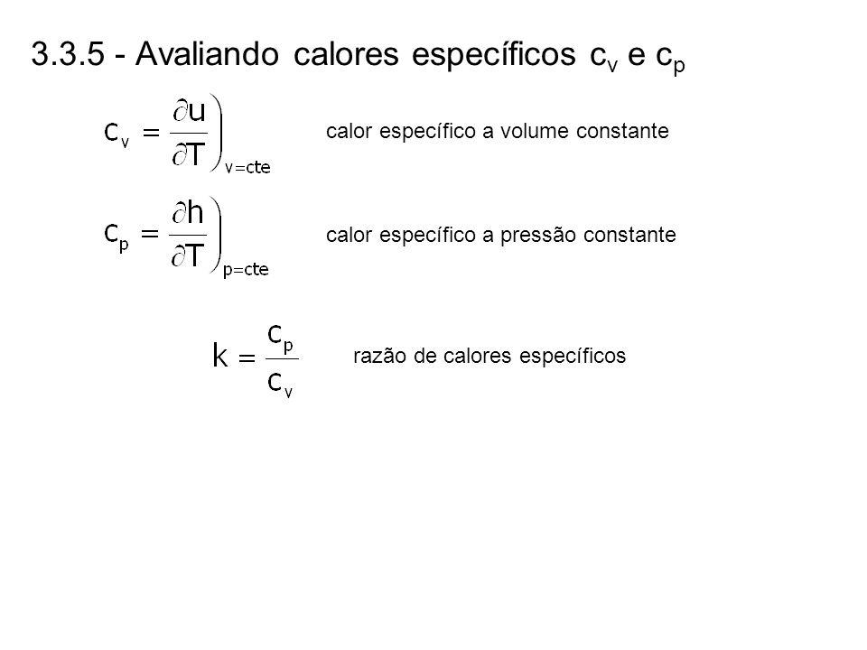 3.3.5 - Avaliando calores específicos c v e c p calor específico a volume constante calor específico a pressão constante razão de calores específicos