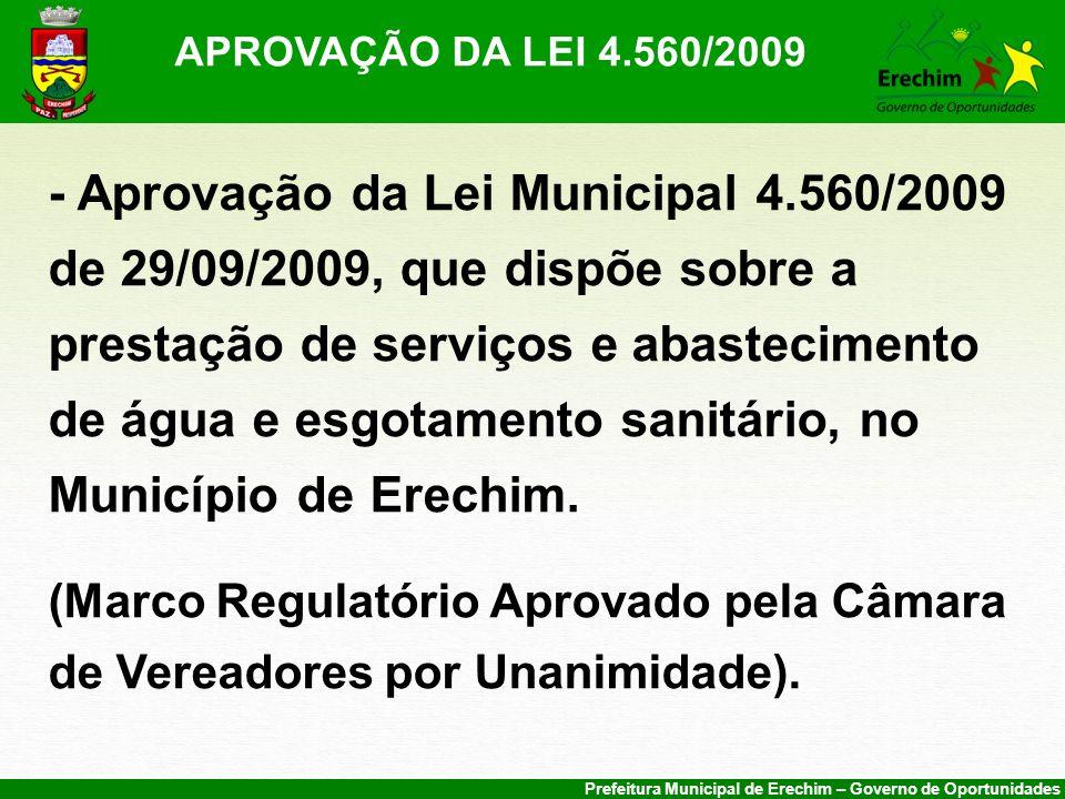 Prefeitura Municipal de Erechim – Governo de Oportunidades APROVAÇÃO DA LEI 4.560/2009 - Aprovação da Lei Municipal 4.560/2009 de 29/09/2009, que disp