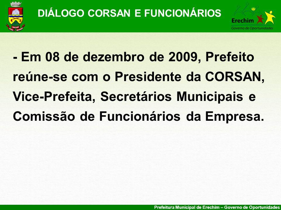 Prefeitura Municipal de Erechim – Governo de Oportunidades DIÁLOGO CORSAN E FUNCIONÁRIOS - Em 08 de dezembro de 2009, Prefeito reúne-se com o Presiden