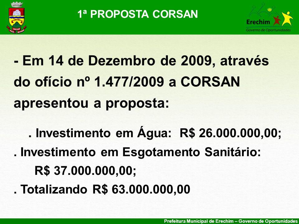 Prefeitura Municipal de Erechim – Governo de Oportunidades 1ª PROPOSTA CORSAN - Em 14 de Dezembro de 2009, através do ofício nº 1.477/2009 a CORSAN ap